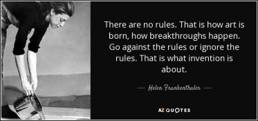 quote-there-are-no-rules-that-is-how-art-is-born-how-breakthroughs-happen-go-against-the-rules-helen-frankenthaler-71-72-44
